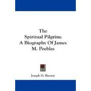 The Spiritual Pilgrim by Joseph O Barrett