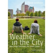 Weather in the City - How Design Determines the Urban Climate by Sanda Lenzholer