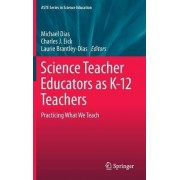 Science Teacher Educators as K-12 Teachers by Michael Dias