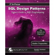 SQL Design Patterns: Expert Guide to SQL Programming
