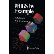 PHIGS by Example by Portola William A. Gaman