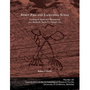 Spirit Fire and Lightning Songs: Looking at Myth and Shamanism on a Klamath Basin Petroglyph Site