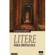 Litere fara obstacole - Catalin Ghita
