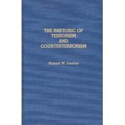 The Rhetoric of Terrorism and Counterterrorism by Richard W. Leeman