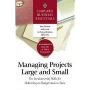 Harvard Business Essentials Managing Projects Large and Small by Harvard Business School