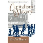 Capitalism and Slavery by Eric Eustace Williams