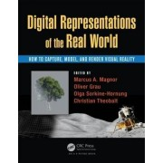 Digital Representations of the Real World by Marcus A. Magnor