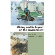 Mining and its Impact on the Environment by Fred G. Bell