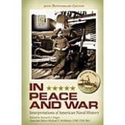 In Peace and War by Kenneth J. Hagan
