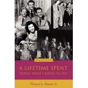 A Lifetime Spent Doing What I Loved to Do! by Thomas L Hamm