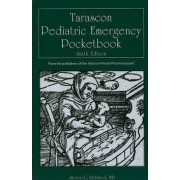 Tarascon Pediatric Emergency Pocketbook by Steven G. Rothrock