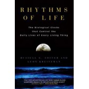 Rhythms of Life by Russell G. Foster