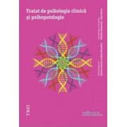 Tratat de psihologie clinica si psihopatologie