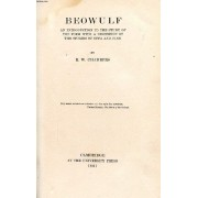 Beowulf, An Introduction To The Study Of The Poem With A Discussion Of The Stories Of Offa And Finn