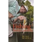 Fishing North Carolina by Mike Marsh