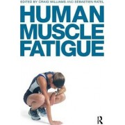 Human Muscle Fatigue by Craig Williams
