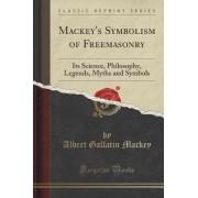 Mackey's Symbolism of Freemasonry by Albert Gallatin Mackey