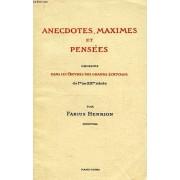 Anecdotes, Maximes Et Pensees, Choisies Dans Les Oeuvres Des Grands Ecrivains Du Ier Au Xxe Siecle