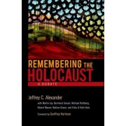 Remembering the Holocaust by Jeffrey C. Alexander