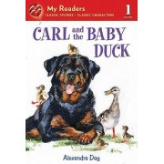 Carl and the Baby Duck by Alexandra Day