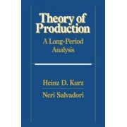 Theory of Production by Heinz D. Kurz