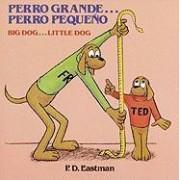 Perro Grande...Perro Pequeno/ Big Dog...Little Dog by P D Eastman
