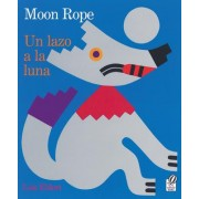 Un Lazo a la Luna/Moon Rope by Lois Ehlert
