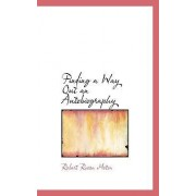 Finding a Way Out an Autobiography by Robert Russa Moton