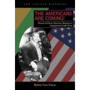 The Americans are Coming! by Robert Trent Vinson