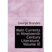 Main Currents in Nineteenth Century Literature, Volume III by George Brandes