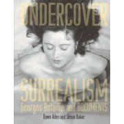 Undercover Surrealism by Dawn Ades