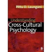Understanding Cross-Cultural Psychology by Pittu Laungani