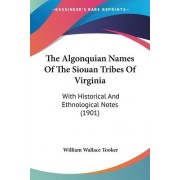 The Algonquian Names of the Siouan Tribes of Virginia by William Wallace Tooker