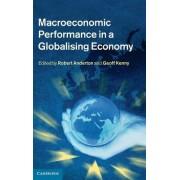 Macroeconomic Performance in a Globalising Economy by Robert Anderton