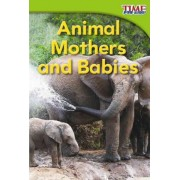 Animal Mothers and Babies by Dona Herweck Rice