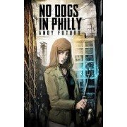 No Dogs in Philly by Andy Futuro