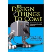 The Design of Things to Come by Craig M. Vogel