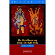 The Moral Economy of AIDS in South Africa by Nicoli Nattrass