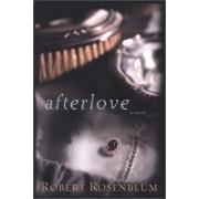 Afterlove by Robert J Rosenblum