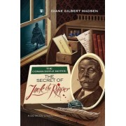 The Conan Doyle Notes: The Secret of Jack the Ripper by Diane Madsen