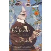 The Professor by Professor of English Terry Castle
