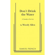 Don't Drink the Water by W. Allan