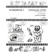 Parallel Lives: An Illustrated Latin Course for All. Workbook 1.