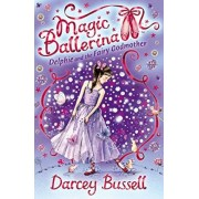 Delphie and the Fairy Godmother by CBE Darcey Bussell