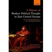 A History of Modern Political Thought in East Central Europe by Balazs Trencsenyi