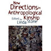 New Directions in Anthropological Kinship by Linda Stone