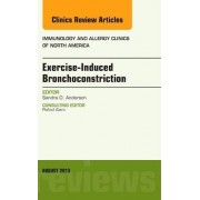 Exercise-Induced Bronchoconstriction, An Issue of Immunology and Allergy Clinics by Sandra Anderson