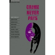 Oxford Bookworms Collection: Crime Never Pays by Clare West