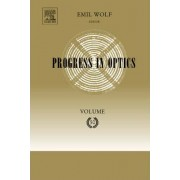Progress in Optics: Vol. 50 by Emil Wolf