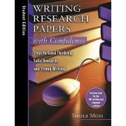 Writing Research Papers with Confidence by Sheila Moss